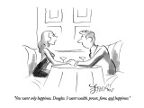 """You want only happiness, Douglas. I want wealth, power, fame, and happine…"" - New Yorker Cartoon Premium Giclee Print by Edward Frascino"