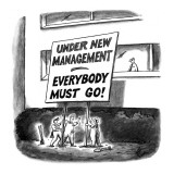 """Under New Management Everybody Must Go!"" - New Yorker Cartoon Premium Giclee Print by Frank Cotham"
