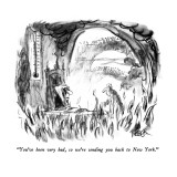 """You've been very bad, so we're sending you back to New York."" - New Yorker Cartoon Premium Giclee Print by Robert Weber"