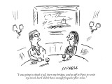 """""""I was going to chuck it all, burn my bridges, and go off to Paris to writ…"""" - New Yorker Cartoon Premium Giclee Print by David Sipress"""