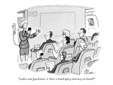 """Ladies and gentlemen, is there a bankruptcy attorney on board?"" - New Yorker Cartoon Premium Giclee Print by Leo Cullum"