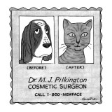 No Caption.Advertisement for cosmetic surgeon. There's a picture of a dog … - New Yorker Cartoon Premium Giclee Print by J.B. Handelsman