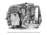 """Emily, a Mr. Barnes and a Mr. Noble would like a word with you."" - New Yorker Cartoon Premium Giclee Print by Robert Weber"