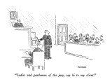 """Ladies and gentlemen of the jury, say hi to my client."" - New Yorker Cartoon Premium Giclee Print by Robert Mankoff"