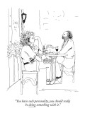 """You have such personality, you should really be doing something with it."" - New Yorker Cartoon Premium Giclee Print by Richard Cline"