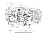 """This next one is a hard-rockin', kick-ass, take-no-prisoners tune we wrot…"" - New Yorker Cartoon Premium Giclee Print by David Sipress"