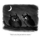 """You're wise, but you lack tree smarts."" - New Yorker Cartoon Premium Giclee Print by Donald Reilly"