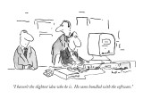 """I haven't the slightest idea who he is.  He came bundled with the softwar…"" - New Yorker Cartoon Premium Giclee Print by Arnie Levin"