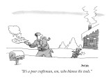 """""""It's a poor craftsman, son, who blames his tools."""" - New Yorker Cartoon Premium Giclee Print by Jack Ziegler"""