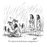 &quot;I&#39;ve had to be both hunter and gatherer.&quot; - New Yorker Cartoon Premium Giclee Print by Tom Cheney