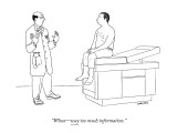 """Whoa—way too much information."" - New Yorker Cartoon Premium Giclee Print by Alex Gregory"