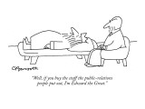 """Well, if you buy the stuff the public-relations people put out, I'm Edwar…"" - New Yorker Cartoon Premium Giclee Print by Charles Barsotti"
