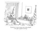 """Gentlemen, it's time we gave some serious thought to the effects of globa…"" - New Yorker Cartoon Premium Giclee Print by Mick Stevens"