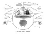 """This is your captain speaking."" - New Yorker Cartoon Premium Giclee Print by Mick Stevens"