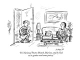 """It's National Poetry Month, Marion, and by God we're gonna read some poet…"" - New Yorker Cartoon Premium Giclee Print by David Sipress"