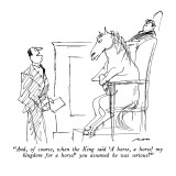 """And, of course, when the King said 'A horse, a horse! my kingdom for a ho…"" - New Yorker Cartoon Premium Giclee Print by Al Ross"