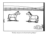 """Really, only you can tell yourself to giddyup."" - New Yorker Cartoon Premium Giclee Print by Bruce Eric Kaplan"