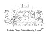 """I can't sleep.  I just got this incredible craving for capital."" - New Yorker Cartoon Premium Giclee Print by Robert Mankoff"
