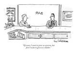 """""""Of course I want to grow as a person, but first I want to grow as a banke…"""" - New Yorker Cartoon Premium Giclee Print by Eric Teitelbaum"""