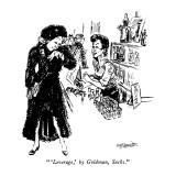 """ 'Leverage,' by Goldman, Sachs."" - New Yorker Cartoon Premium Giclee Print by William Hamilton"