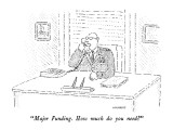 """""""Major Funding.  How much do you need?"""" - New Yorker Cartoon Premium Giclee Print by Robert Mankoff"""