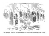 """One question: If this is the Information Age, how come nobody knows anyth…"" - New Yorker Cartoon Premium Giclee Print by Robert Mankoff"