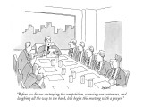 """Before we discuss destroying the competition, screwing our customers, and…"" - New Yorker Cartoon Premium Giclee Print by Jack Ziegler"