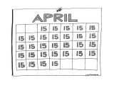 A calendar for the month of April has &quot;15,&quot; the date tax returns are due,  - New Yorker Cartoon Premium Giclee Print by Mick Stevens