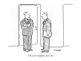 """Oh, can't complain, but I do."" - New Yorker Cartoon Premium Giclee Print by Robert Mankoff"
