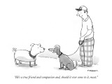 """He's a true friend and companion and, should it ever come to it, meat."" - New Yorker Cartoon Premium Giclee Print by Pat Byrnes"