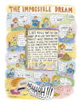 The Impossible Dream - New Yorker Cartoon Premium Giclee Print by Roz Chast