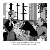 """""""We're not doing anything for Gay Pride this year.  We're here, we're quee…"""" - New Yorker Cartoon Premium Giclee Print by William Haefeli"""