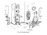 """Let the healing begin!"" - New Yorker Cartoon Premium Giclee Print by David Sipress"