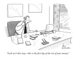 """Look at it this way—this is the first day of the rest of your money."" - New Yorker Cartoon Premium Giclee Print by Leo Cullum"