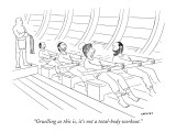 """Gruelling as this is, it's not a total-body workout."" - New Yorker Cartoon Premium Giclee Print by Alex Gregory"