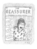 "FULL PAGE DRAWING.  The Reassurer: The Magazine for Chronic Worriers: Feat…"" - New Yorker Cartoon Premium Giclee Print by Roz Chast"
