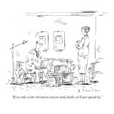 """If we take a late retirement and an early death, we'll just squeak by."" - New Yorker Cartoon Premium Giclee Print by Barbara Smaller"