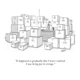 """It happened so gradually that I never realized I was being put in storage…"" - New Yorker Cartoon Premium Giclee Print by Tom Cheney"