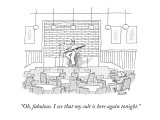 """""""Oh, fabulous. I see that my cult is here again tonight."""" - New Yorker Cartoon Premium Giclee Print by Jack Ziegler"""