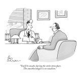 """You'll be awake during the entire procedure. The anesthesiologist is on v…"" - New Yorker Cartoon Premium Giclee Print by Leo Cullum"