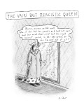 "Play on ""Mirror, mirror on the wall"" fairy tale, where queen is ""vain but …"" - New Yorker Cartoon Premium Giclee Print by Roz Chast"