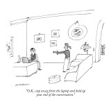 """O.K., step away from the laptop and hold up your end of the conversation.…"" - New Yorker Cartoon Premium Giclee Print by Michael Maslin"