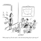 """When people say 'Do the math,' is this the kind of thing they're referrin…"" - New Yorker Cartoon Premium Giclee Print by David Sipress"