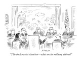 """This stock market situation—what are the military options?"" - New Yorker Cartoon Premium Giclee Print by David Sipress"