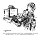 """Mom, I am not a billionaire!  A billion is like a thousand million.  I'm …"" - New Yorker Cartoon Premium Giclee Print by William Hamilton"