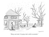 """Honey, come inside.  It's going to take a while to accumulate."" - New Yorker Cartoon Premium Giclee Print by Liza Donnelly"