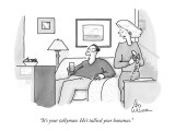 """It's your tallyman. He's tallied your bananas."" - New Yorker Cartoon Premium Giclee Print by Leo Cullum"