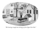 """He's having a tough time letting go of the Upper East Side."" - New Yorker Cartoon Premium Giclee Print by Harry Bliss"