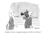 """""""Actually, I work for a newspaper, but people won't talk to me without it.…"""" - New Yorker Cartoon Premium Giclee Print by Pat Byrnes"""