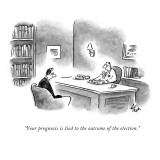 """Your prognosis is tied to the outcome of the election."" - New Yorker Cartoon Premium Giclee Print by Frank Cotham"
